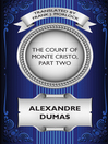 The Count of Monte Cristo, Part Two (eBook): A Play in Five Acts: The Resurrection of Edmond Dantes